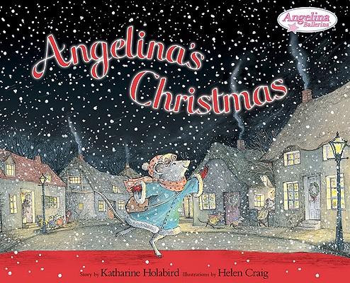 Angelina's Christmas By Holabird, Katharine/ Craig, Helen (ILT)