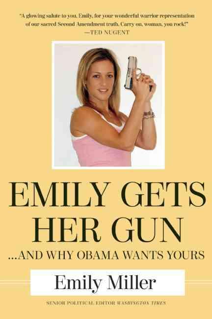 Emily Gets Her Gun By Miller, Emily
